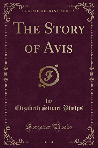 9781330027707: The Story of Avis (Classic Reprint)