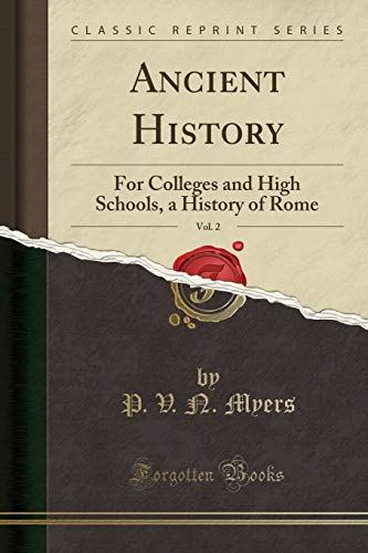Ancient History, Vol. 2: For Colleges and: P V N