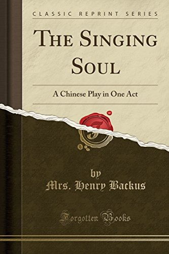 9781330033333: The Singing Soul: A Chinese Play in One Act (Classic Reprint)