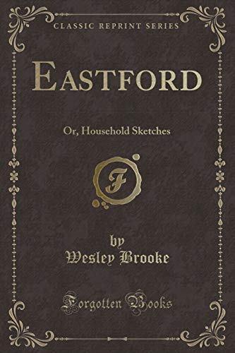 9781330040102: Eastford: Or, Household Sketches (Classic Reprint)
