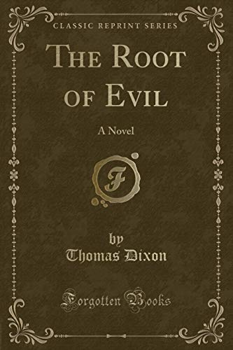 9781330041840: The Root of Evil: A Novel (Classic Reprint)