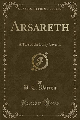 9781330042113: Arsareth: A Tale of the Luray Caverns (Classic Reprint)