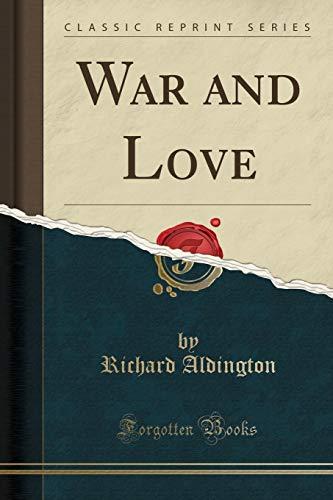 9781330046746: War and Love (Classic Reprint)