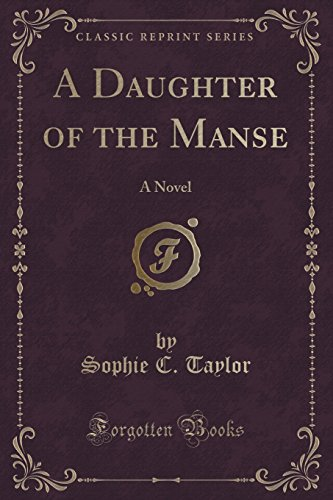 9781330046784: A Daughter of the Manse: A Novel (Classic Reprint)