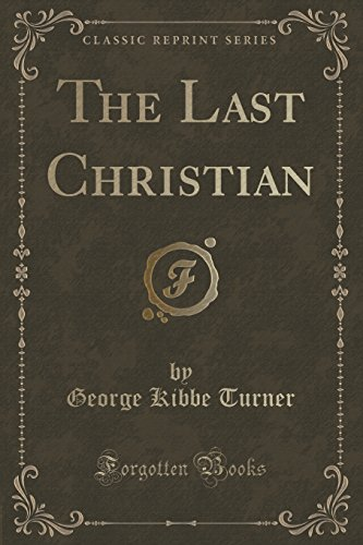 9781330055199: The Last Christian (Classic Reprint)
