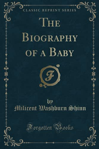 9781330063071: The Biography of a Baby (Classic Reprint)
