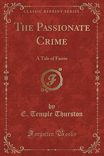 9781330065419: The Passionate Crime: A Tale of Faerie (Classic Reprint)