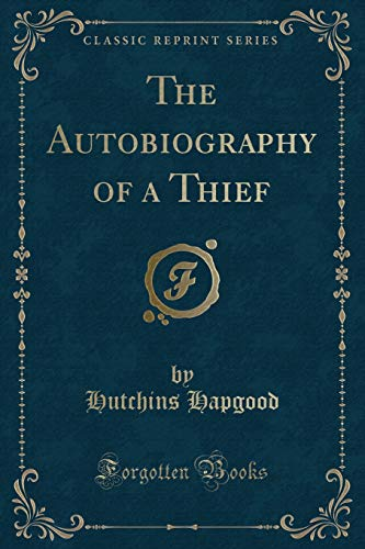 9781330067376: The Autobiography of a Thief (Classic Reprint)
