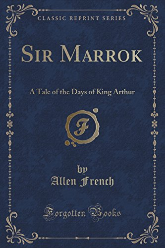 9781330072233: Sir Marrok: A Tale of the Days of King Arthur (Classic Reprint)