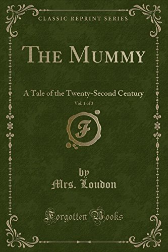 9781330074220: The Mummy, Vol. 1 of 3: A Tale of the Twenty-Second Century (Classic Reprint)