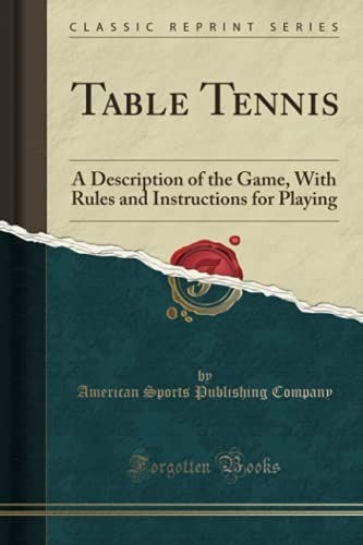 Table Tennis: A Description of the Game,: American Sports Publishing