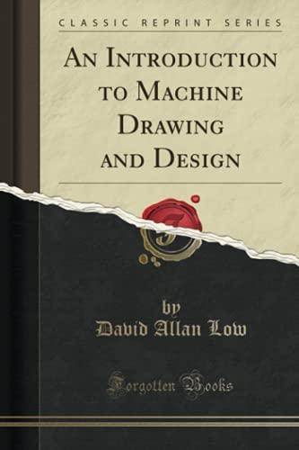 9781330088821: An Introduction to Machine Drawing and Design (Classic Reprint)