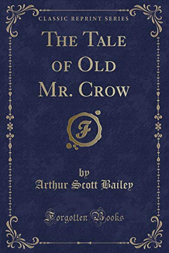 9781330093597: The Tale of Old Mr. Crow (Classic Reprint)