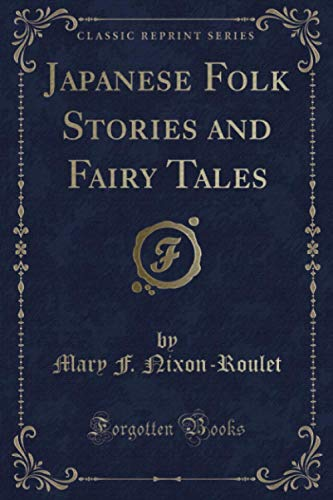 9781330097120: Japanese Folk Stories and Fairy Tales (Classic Reprint)