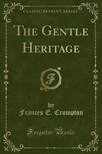 9781330098530: The Gentle Heritage (Classic Reprint)