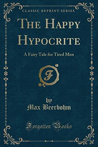 The Happy Hypocrite: Beerbohm, Max