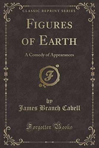 9781330101971: Figures of Earth: A Comedy of Appearances (Classic Reprint)