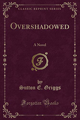 9781330107645: Overshadowed: A Novel (Classic Reprint)