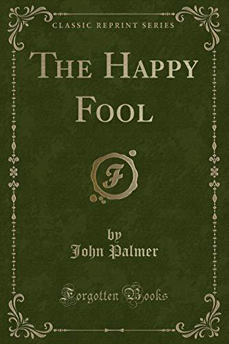 9781330108079: The Happy Fool (Classic Reprint)
