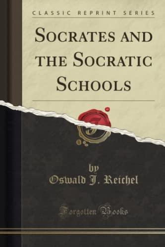 9781330111918: Socrates and the Socratic Schools (Classic Reprint)