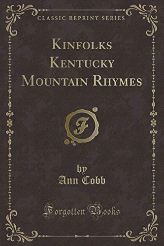 Kinfolks Kentucky Mountain Rhymes (Classic Reprint): Cobb, Ann