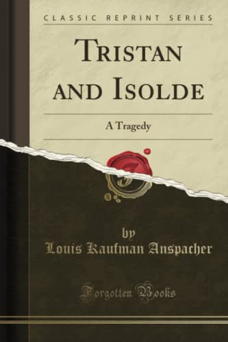 9781330115398: Tristan and Isolde: A Tragedy (Classic Reprint)