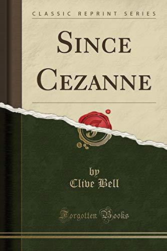 9781330115695: Since Cezanne (Classic Reprint)