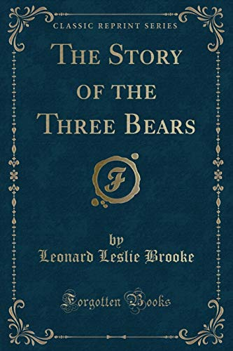 9781330119921: The Story of the Three Bears (Classic Reprint)