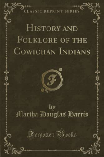 9781330121061: History and Folklore of the Cowichan Indians (Classic Reprint)