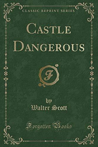 9781330124383: Castle Dangerous (Classic Reprint)