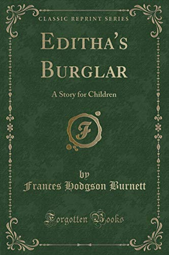 9781330126776: Editha's Burglar: A Story for Children (Classic Reprint)