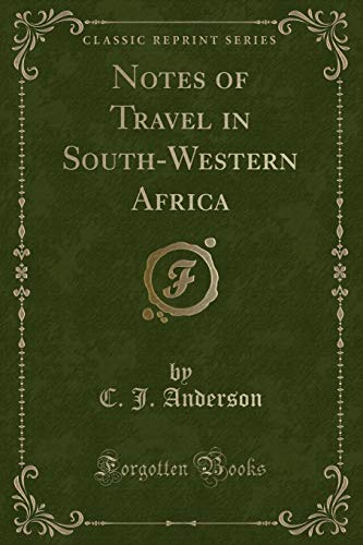 9781330128138: Notes of Travel in South-Western Africa (Classic Reprint)