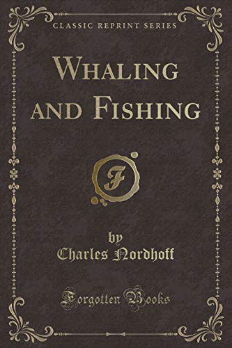 9781330128176: Whaling and Fishing (Classic Reprint)