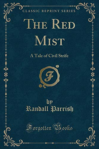 9781330131701: The Red Mist: A Tale of Civil Strife (Classic Reprint)
