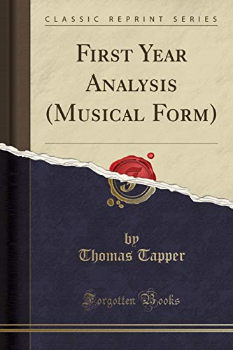 9781330132746: First Year Analysis (Musical Form) (Classic Reprint)