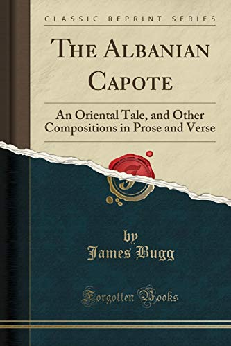 The Albanian Capote: An Oriental Tale, and: James Bugg