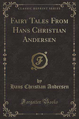 9781330143032: Fairy Tales From Hans Christian Andersen (Classic Reprint)