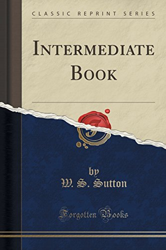 9781330145074: Intermediate Book (Classic Reprint)