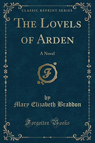 9781330145661: The Lovels of Arden: A Novel (Classic Reprint)