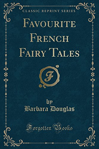 9781330150733: Favourite French Fairy Tales (Classic Reprint)
