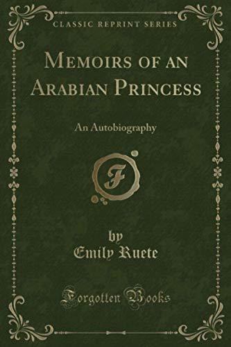 9781330151167: Memoirs of an Arabian Princess: An Autobiography (Classic Reprint)