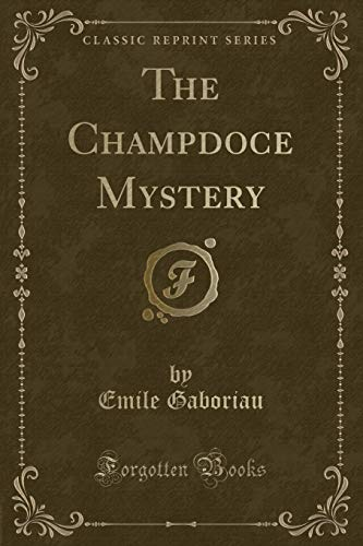 9781330152171: The Champdoce Mystery (Classic Reprint)