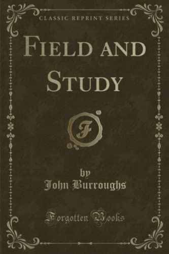 9781330152553: Field and Study (Classic Reprint)