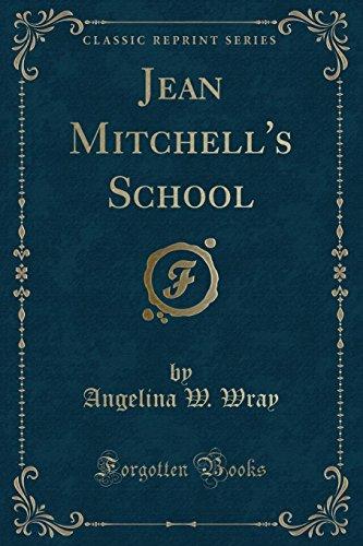Jean Mitchell s School (Classic Reprint) (Paperback): Angelina W Wray