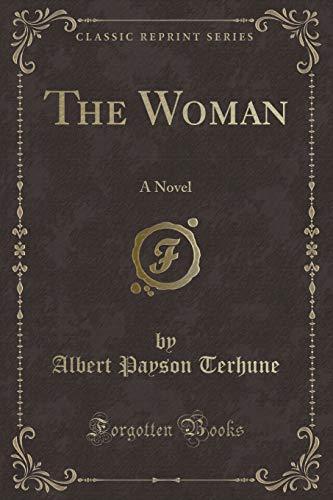 9781330154649: The Woman: A Novel (Classic Reprint)