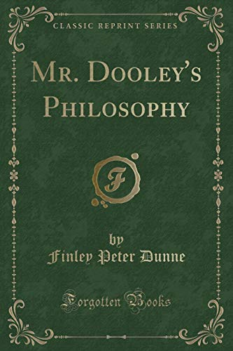9781330155738: Mr. Dooley's Philosophy (Classic Reprint)