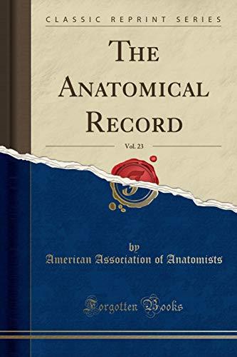 9781330157602: The Anatomical Record, Vol. 23 (Classic Reprint)