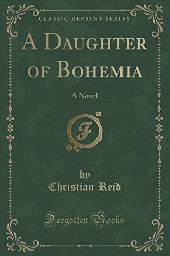 9781330157909: A Daughter of Bohemia: A Novel (Classic Reprint)