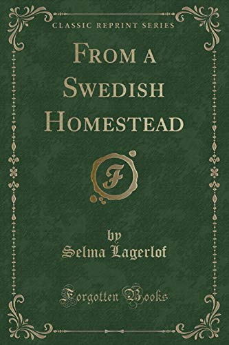 9781330163993: From a Swedish Homestead (Classic Reprint)