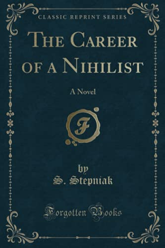 9781330167809: The Career of a Nihilist: A Novel (Classic Reprint)